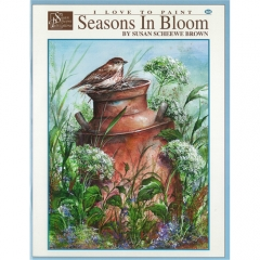[특가판매]Seasons In Bloom - I Love to Paint by Susan Scheee Brown